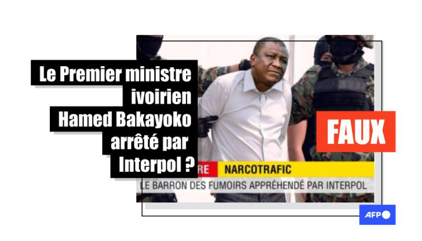 Attention, cette photo du Premier ministre ivoirien Hamed Bakayoko arrêté par Interpol est un montage