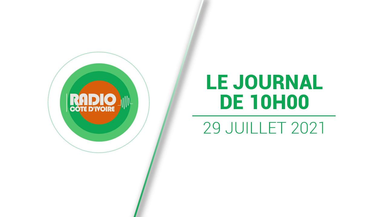 Journal de 10h00 du 29 juillet 2021